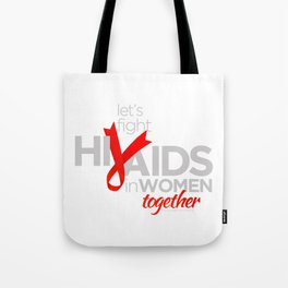 Help fight HIV / AIDS in Women Tote Bag