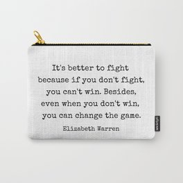 It's better to fight... Elizabeth Warren Quote Carry-All Pouch