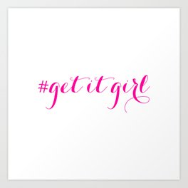 # Get It Girl Art Print