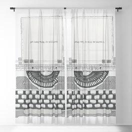 Just keep writing Sheer Curtain