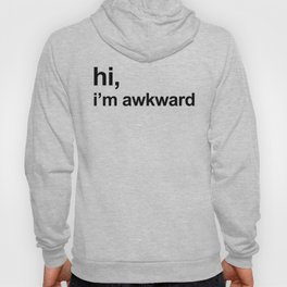 I'm Awkward Funny Quote Hoody