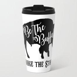 Be the Buffalo Charge the Storm Travel Mug