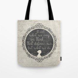 Sense And Sensibility - It's What You Do Tote Bag