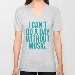 A Day Without Music Quote Unisex V-Neck