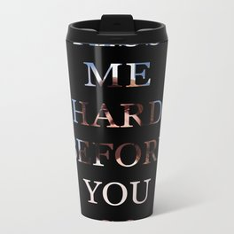 Kiss Me Hard Before You Go Metal Travel Mug