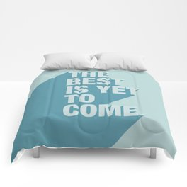 The Best Is Yet To Come (Aqua) Comforters