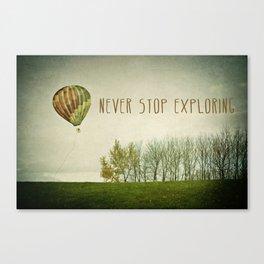 Never Stop Exploring ( Air Balloon) Canvas Print