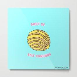 Don't Be Self Conchas Metal Print