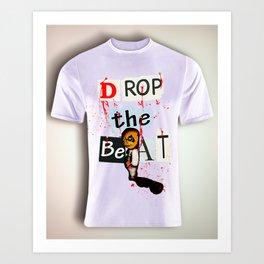 Drop the Beat Art Print