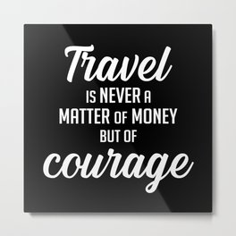 Travel Traveling Adventure Quotes Quote Gift Idea Metal Print
