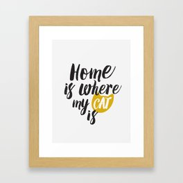 Home is Where My Cat Is (On White) Framed Art Print