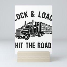 Lock and Load Hit The Road Funny Semi Trucker Hauling Mini Art Print