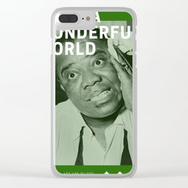 What a Wonderful World - Louis Armstrong Clear iPhone Case