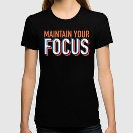 Maintain Your Focus T-shirt