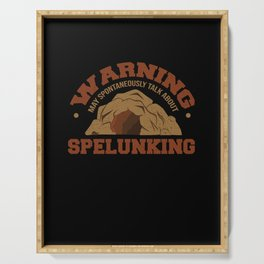 Warning May Spontaneously Talk About Spelunking  for a Caver Serving Tray