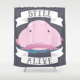 Still Alive Shower Curtain