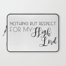 nothing but respect for my high lord Laptop Sleeve