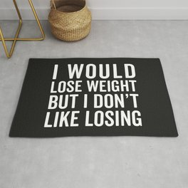 I Would Lose Weight Funny Quote Rug