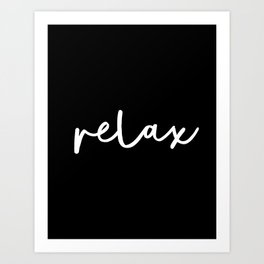 Relax black and white contemporary minimalism typography design home wall decor bedroom Art Print