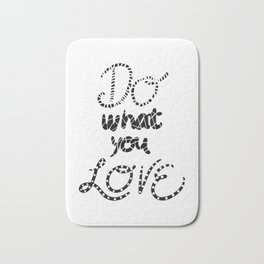 Do What You Love Motivational Quote Black Typography Bath Mat