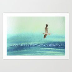 Success is a journey..... Art Print