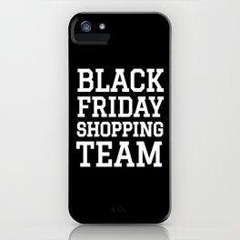 Black Friday Shopping Team (Black & White) iPhone Case