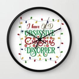 I have OCD Obsessive Christmas Disorder Wall Clock