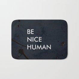 Be Nice Human - On Spooky Black Background Bath Mat