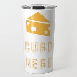 Curd Nerd Cheese Lover Design Travel Mug