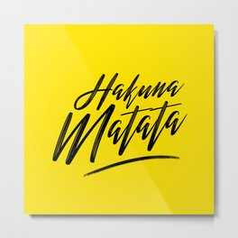 Hakuna Matata (Black on Yellow) Metal Print