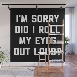 Roll My Eyes Funny Quote Wall Mural