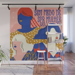 No fear of being a woman Wall Mural