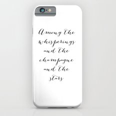 Among the whisperings and the champagne and the stars - The Great Gatsby iPhone 6s Slim Case