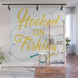 Hooked on fishing Wall Mural
