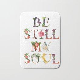 Be Still My Soul Bath Mat