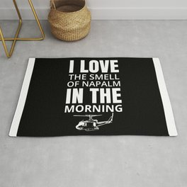 I love the smell of Napalm in the morning Rug