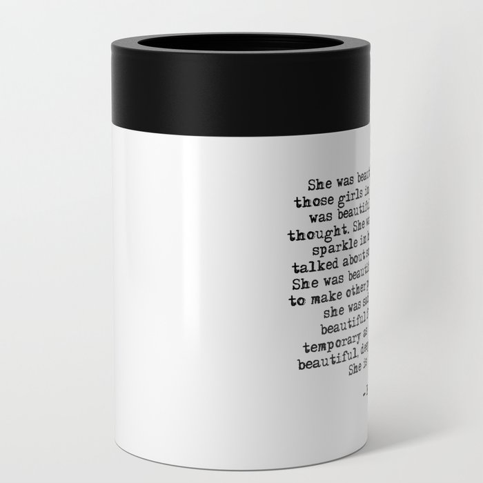She was beautiful - Fitzgerald quote Can Cooler