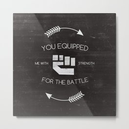 Equipped with Strength - 2 Samuel 22:40 Metal Print