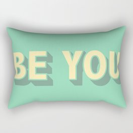 Be You \\ Positive Quote Typography Rectangular Pillow