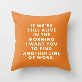 "Fantastic Mr Fox - ""If we're still alive in the morning..."" Throw Pillow"