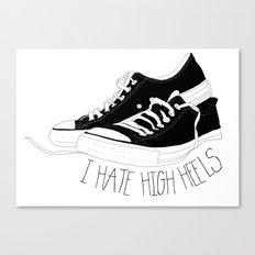 I HATE HIGH HEELS _ SHOES CONVERSE  Canvas Print