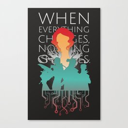 When everything changes, nothing changes. Canvas Print