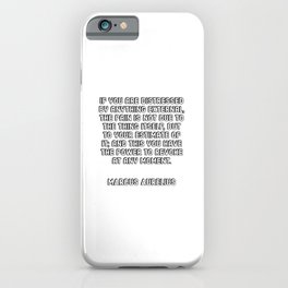 Marcus Aurelius Quotes: The pain is not due to the thing itself iPhone Case