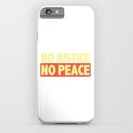 No Justice No Peace II iPhone Case