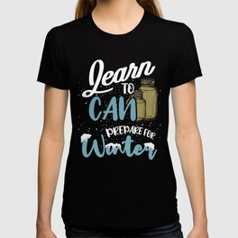 Canning Gift Learn to Can Prepare for Winter T-shirt