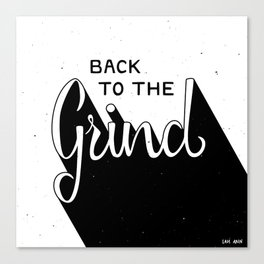 Back to the Grind Canvas Print