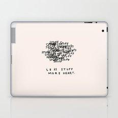 Less Stuff, More Heart Laptop & iPad Skin