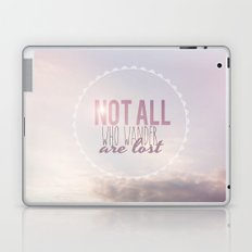 Not All Who Wander Are Lost Clouds  Laptop & iPad Skin
