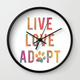 Live Love Adopt Wall Clock