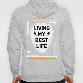 Living My Best Life | Motivational Shirt | Positivity Shirt | Hoody